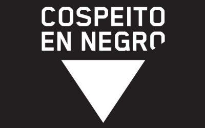 """A SEMANA """"COSPEITO EN NEGRO» CELEBRARASE DO 19-25 NOVEMBRO"""